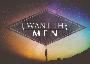 I Want the Men