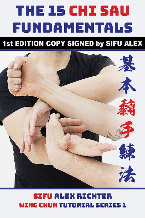 Signed by Sifu Alex - 15 Chi Sau Fundamentals