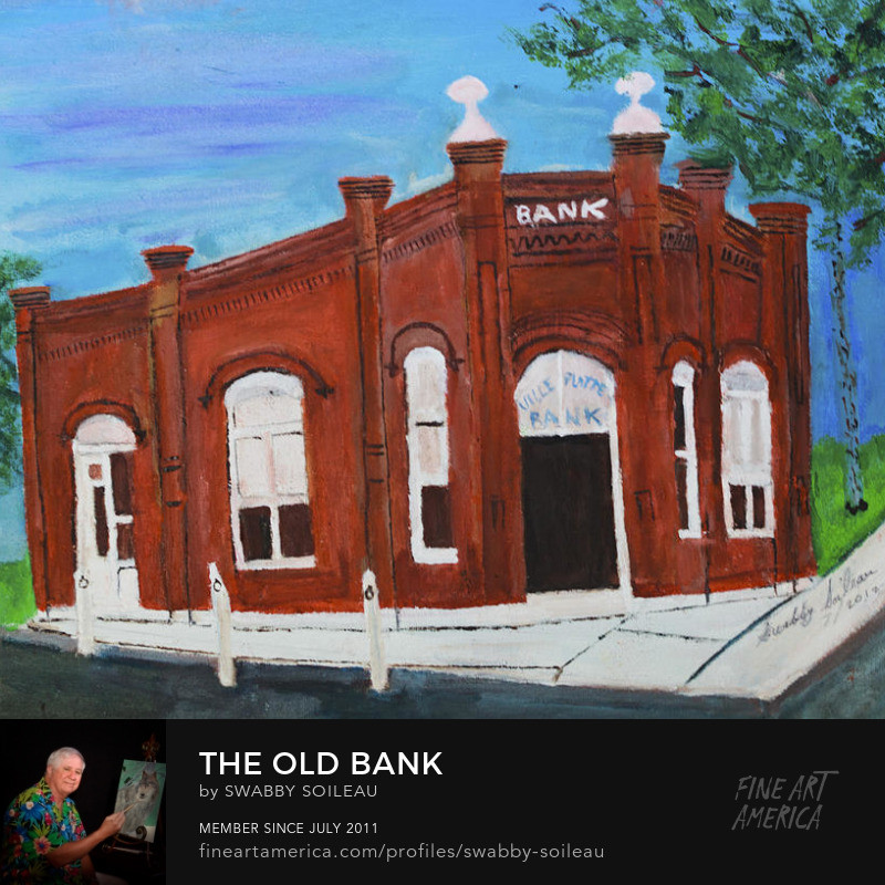 The Old Bank by Swabby Soileau