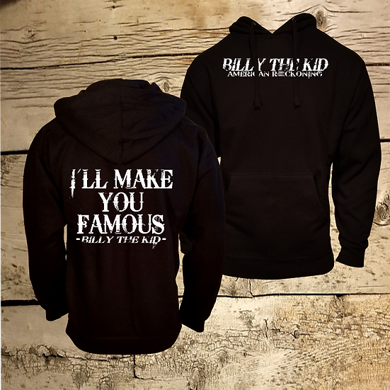 I'll Make You Famous Hoodie