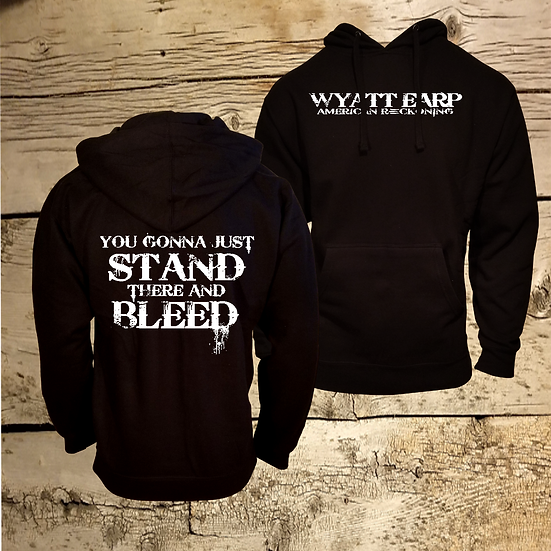 Stand There And Bleed Hoodie