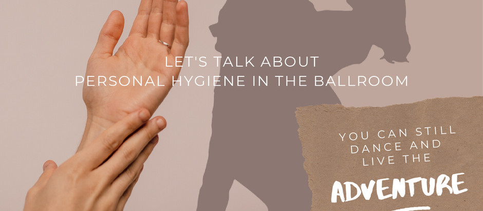 An Important but Understated Aspect of DanceSport: Personal Hygiene in the Ballroom