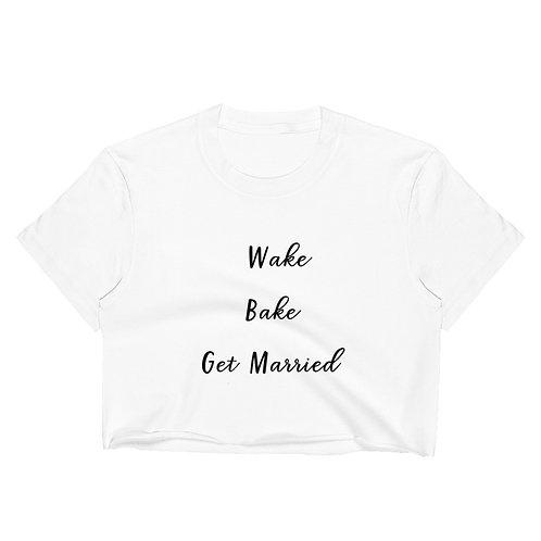 Wake Bake Get Married Women's Crop Top