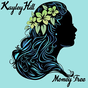 Kayley Hill - Money Tree.jpg