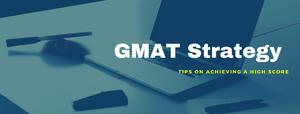 GMAT Test taking strategies