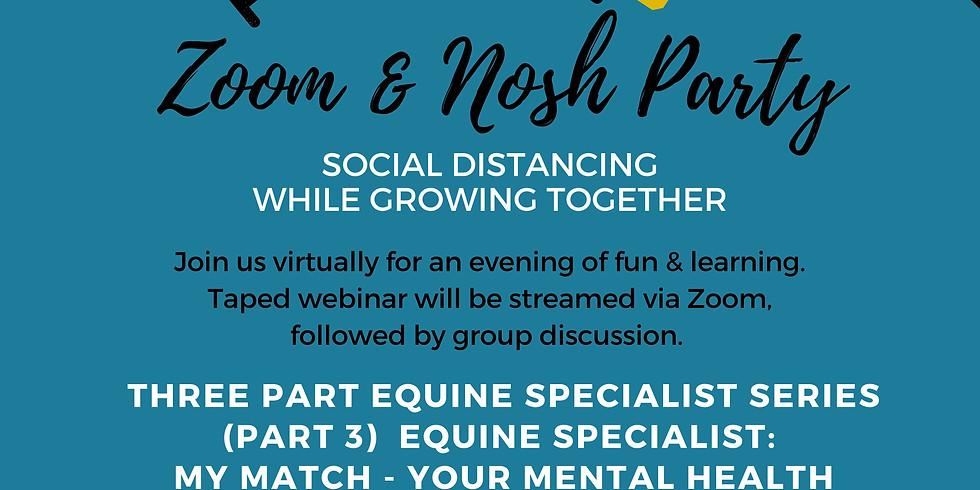 Zoom & Nosh Party - Equine Specialist Series (Part 3)