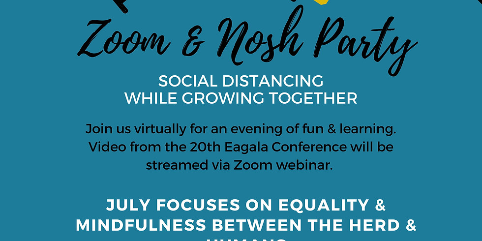 Zoom & Nosh Party - Equality, Nurturing & Mindfulness