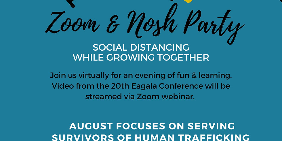 Zoom & Nosh Party - Supporting Survivors of Human Trafficking