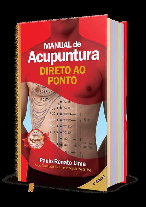 Manual de  Acupuntura Direto ao Ponto - Premium 4ª ed.