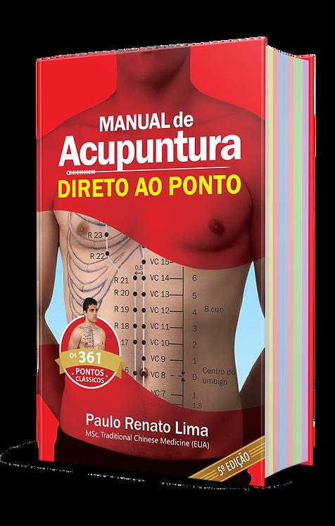 Manual de  Acupuntura Direto ao Ponto -  Clássica 5ª ed.