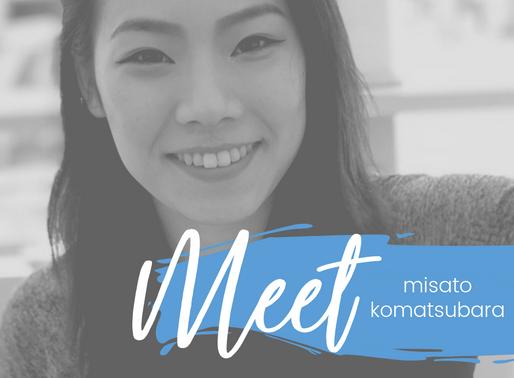 Meet Misato Komatsubara