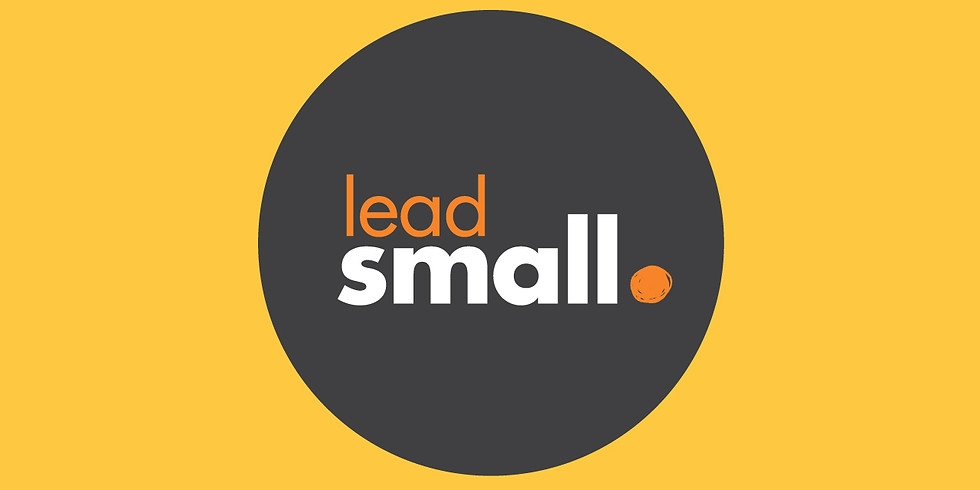 Lead Small Leaders Training