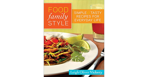 Food Family Style: Simple And Tasty Recipes For Everyday Life
