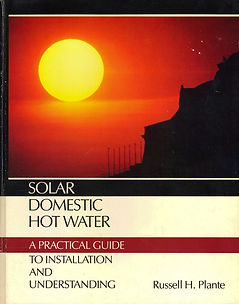 Solar Domestic Hot Water by Russell H. Plante