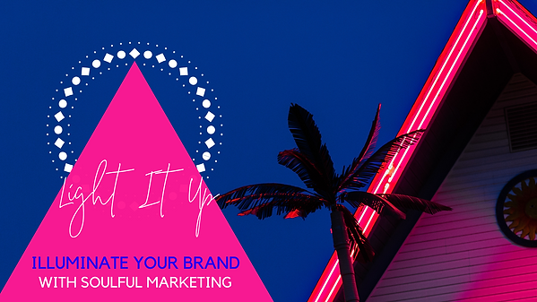 Light It Up - Illuminate Your Brand with