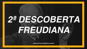 SEGUNDA DESCOBERTA FREUDIANA