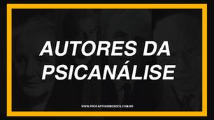 OS AUTORES DA PSICANÁLISE