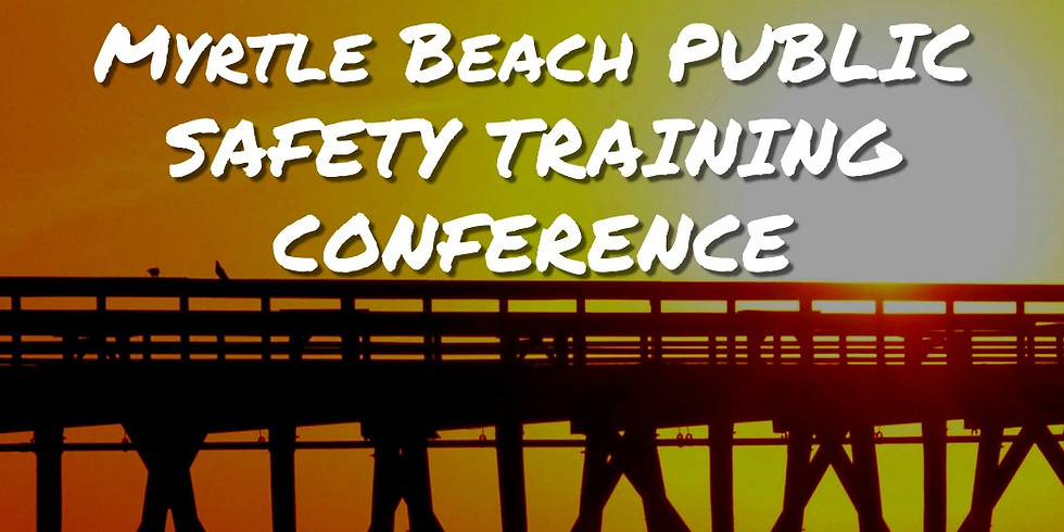 Spring Myrtle Beach Public Safety Conference