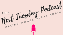 Welcome to the Next Tuesday Podcast