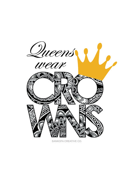 'Queens wear crowns' A4 unframed print