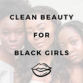 Clean+Beauty+for+Black+Girls.jpg