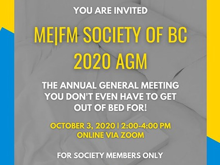 Reminder: ME/FM Society of BC 2020 AGM, 3 October, online.