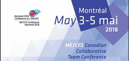 ME/CFS MONTREAL Collaborative Team Conference: 3-5 May 2018