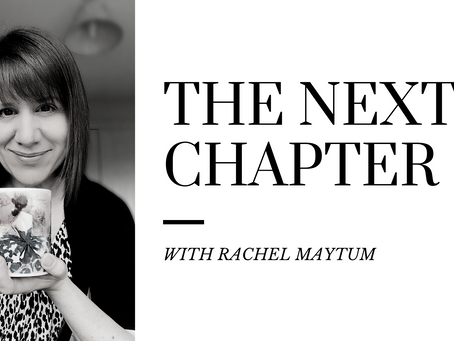 THE NEXT CHAPTER WITH RACHEL MAYTUM