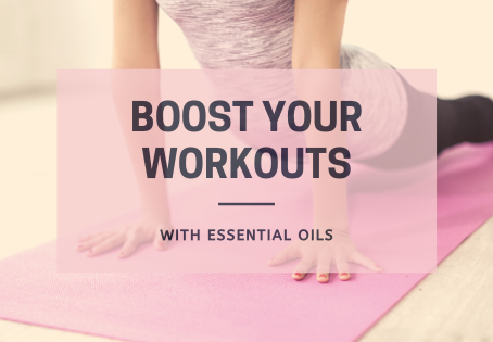 BOOST YOUR WORKOUT WITH ESSENTIAL OILS