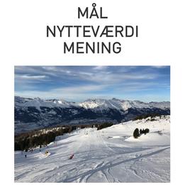 MÅL, NYTTEVÆRDI, MENING