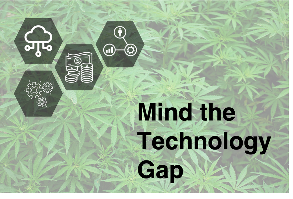 From the Cannabis Diaries: Mind the Technology Gap