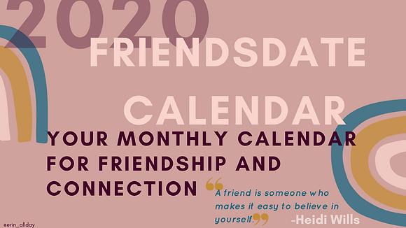 Friendsdate Calendar: March & April 2020