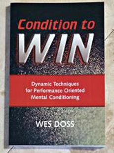 Condition to Win by Wes Doss PhD