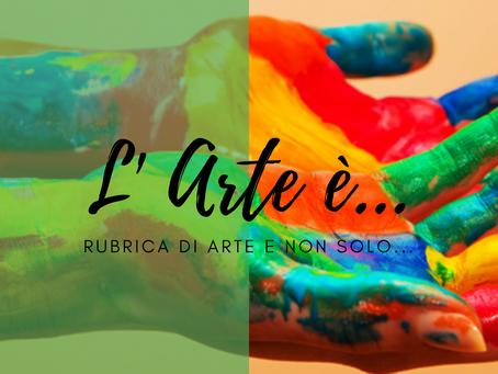 L' Arte è...