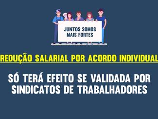 Redução salarial por acordo individual só terá efeito se validada por sindicatos de trabalhadores