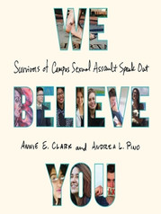 Book: We Believe You: Survivors of Campus Sexual Assault Speak Out