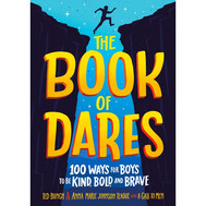 Book: The Book of Dares: 100 Ways for Boys to Be Kind, Bold, and Brave