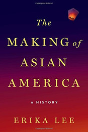 Book: The Making of Asian America: A History