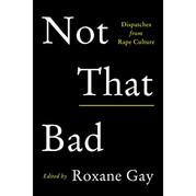 Book: Not that bad: Dispatches from rape culture