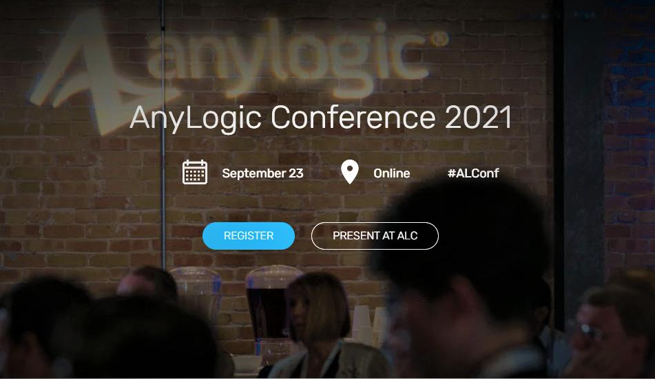 The AnyLogic Conference – AnyLogic Simulation Software - Google Chrome 21_07_2021 16_12_20