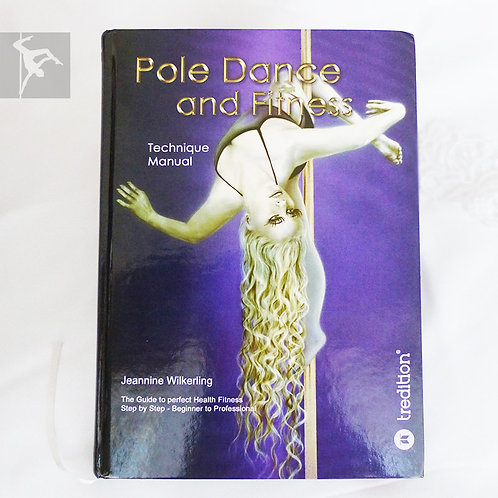 Pole Dance and Fitness - Technique Manual (engl. Version)