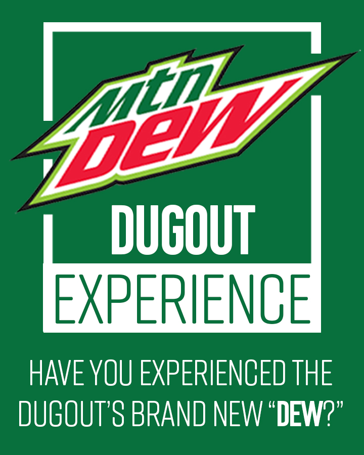 MNT DEW Dugout