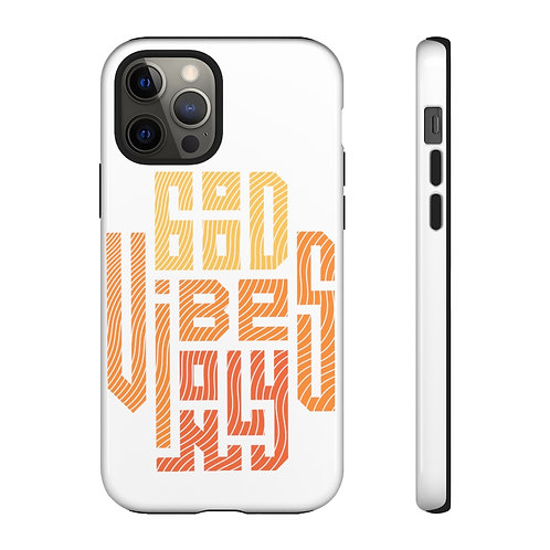Good Vibes Only Tough Cases (White)