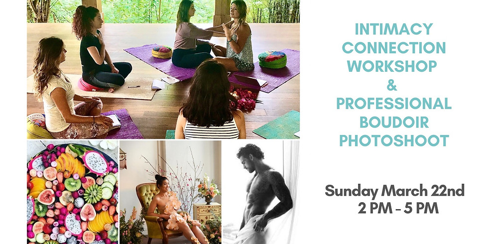 Intimacy Connection Workshop & Boudoir Photoshoot