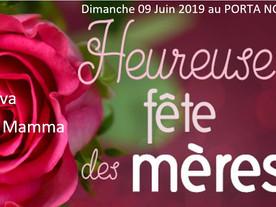 DIMANCHE 09 JUIN 2019 FÊTE DES MÈRES AU PORTA NOVA               VIVA LA MAMMA