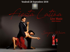 VENDREDI 28 SEPTEMBRE 2018 FIESTA LATINA
