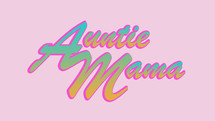 Made with Love | Auntie Mama Logo