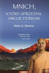 """Polecam książkę """"Mnich, który sprzedał swoje Ferrari"""" - Robin S. Sharma"""