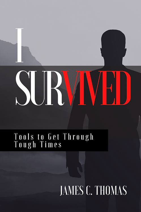 I SURVIVED : TOOLS TO GET YOU THROUGH TOUGH TIMES