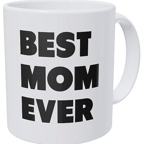 Best Mom Ever 11 Ounces Funny Coffee Mug